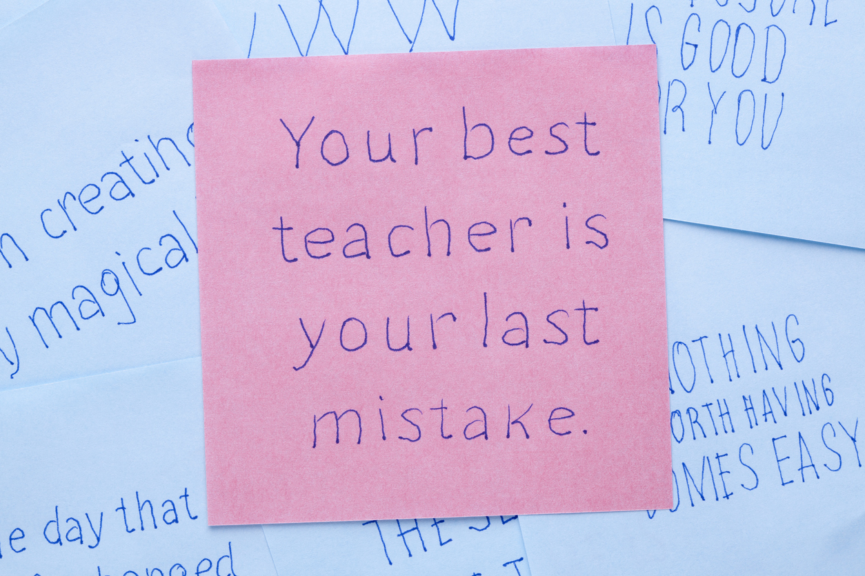 Your best teacher is your last mistake written on note